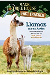 Llamas and the Andes: A nonfiction companion to Magic Tree House #34: Late Lunch with Llamas (Magic Tree House (R) Fact Tracker Book 43) Kindle Edition