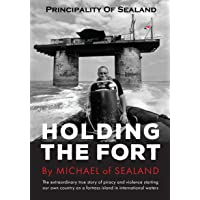 Principality of Sealand: Holding the Fort