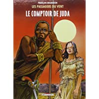 PASSAGERS DU VENT (LES) T.03 : LE COMPTOIR DE JUDA