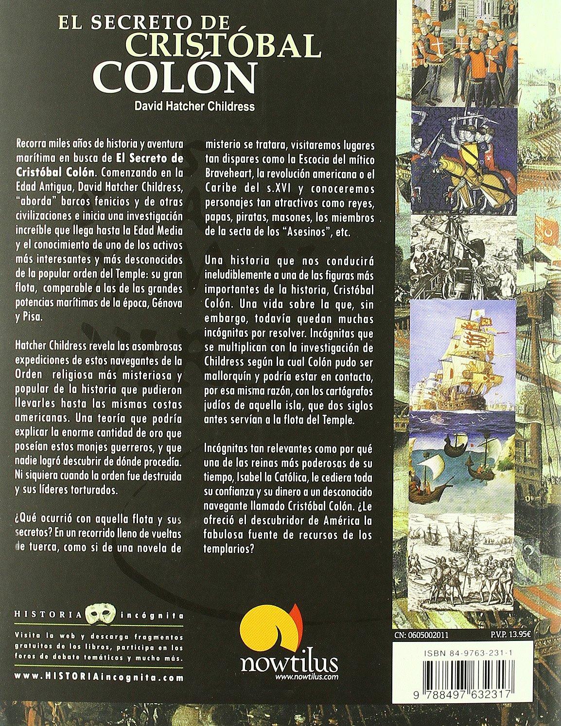 El secreto de cristobal colon la flota templaria y el descubrimiento de america historia incognita unknown history spanish edition david hatcher