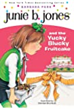 Junie B. Jones and the Yucky Blucky Fruitcake (Junie B. Jones, No. 5)