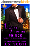 Virgin for the Prince (Taken By A Trillionaire Series) (English Edition)