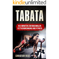 Tabata: In 4 Minuten zur maximalen Fettverbrennung und Fitness (German Edition)