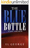 The Blue Bottle: Today and Now