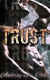 Trust: A Bad Boy Romance