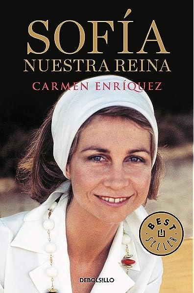 Sofía. Nuestra reina (Best Seller): Amazon.es: Enríquez, Carmen: Libros