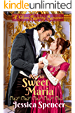 Clean Regency Romance: Not So Sweet Maria (Sisters By Marriage Book 1)