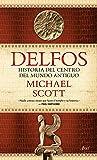 Delfos: Una historia del centro del mundo antiguo (Ariel)