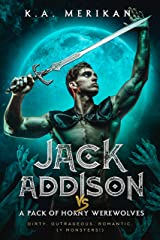 Jack Addison vs. a Pack of Horny Werewolves (M/M serial) (Jack Addison vs. a Whole World of Hot Trouble Book 3) Kindle Edition