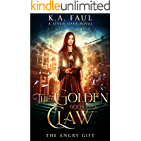 The Angry Gift: A Seven Sons Novel (The Golden Claw Book 5)