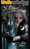 Cross and the Cap (Cross Adventures Book 1)
