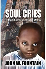 Soul Cries: In Black & White and Shades of Gray Paperback