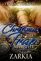 Christmas In The Trap: Miami Style Kindle Edition