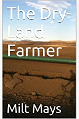 The Dry-Land Farmer Kindle Edition