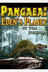 Pangaea: Eden's Planet Kindle Edition