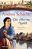 Die silberne Nadel: Historischer Roman (Myntha, die Fährmannstochter 2) (German Edition)