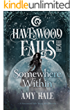 Somewhere Within (Havenwood Falls High Book 4)