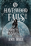 Somewhere Within: (A Havenwood Falls High Novella)