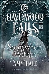 Somewhere Within: (A Havenwood Falls High Novella)