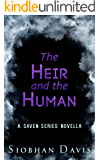 The Heir and the Human: A Saven Series Novella