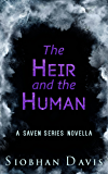 The Heir and the Human: A Saven Series Novella (The Saven Series)