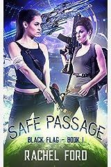 Safe Passage (Black Flag Book 1) Kindle Edition