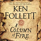 A Column of Fire: The Kingsbridge Novels, Book 3