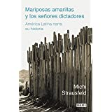 Mariposas amarillas y los señores dictadores: América Latina narra su historia (Spanish Edition)