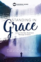 Standing in Grace: Living in the New Testament Message of Grace Kindle Edition