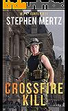 Crossfire Kill (M.I.A. Hunter Book 11)