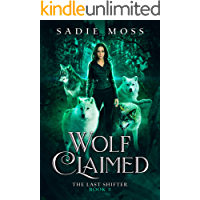Wolf Claimed: A Reverse Harem Paranormal Romance (The Last Shifter Book 3) (English Edition)