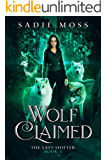 Wolf Claimed: A Reverse Harem Paranormal Romance (The Last Shifter Book 3)