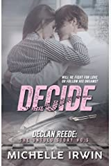 Decide: Declan Reede: The Untold Story #0.5 Kindle Edition
