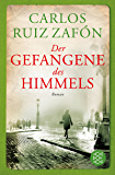 Der Gefangene des Himmels: Roman (Fischer Taschenbibliothek)