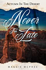 Never Too Late (Autumn In The Desert Book 3) Kindle Edition