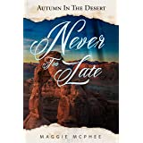 Never Too Late (Autumn In The Desert Book 3)