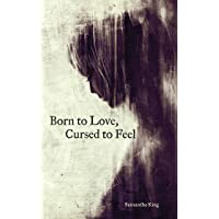 Born to Love, Cursed to Feel