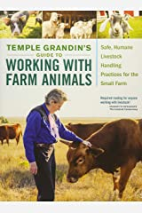 Temple Grandin's Guide to Working with Farm Animals: Safe, Humane Livestock Handling Practices for the Small Farm Paperback
