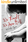 We Thought We Knew It All (Invincible Book 2)