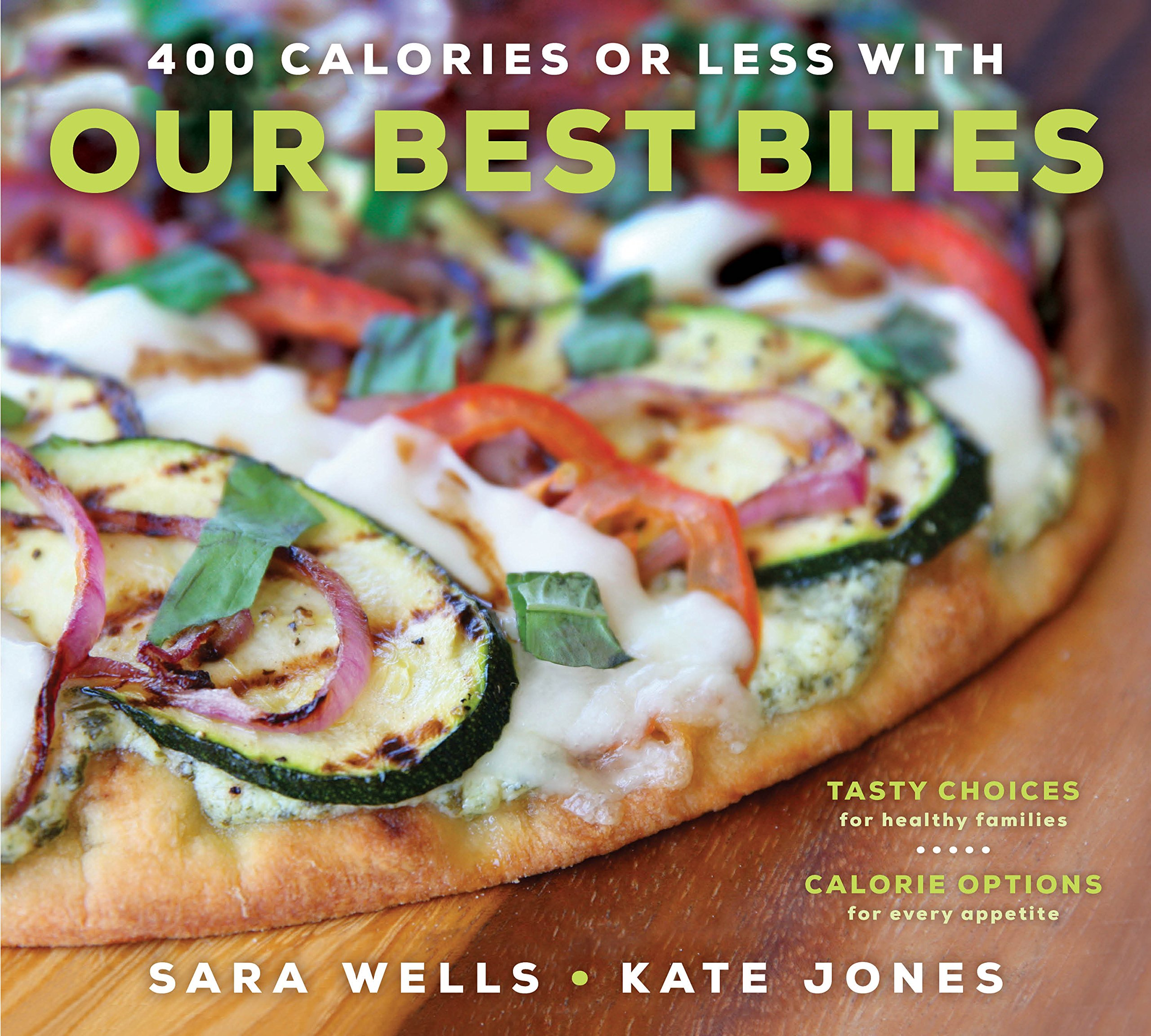 400 calories or less with our best bites sara wells kate jones 400 calories or less with our best bites sara wells kate jones 9781609079918 amazon books forumfinder Image collections