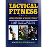 Tactical Fitness: The Elite Strength and Conditioning Program for Warrior Athletes and the Heroes of Tomorrow including Firef