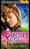 Une deuxième chance d'aimer: Le Secret de Laura (bébé caché, sport, amour) (New Adult Maternité Mâle alpha Football Histoire d'amour)