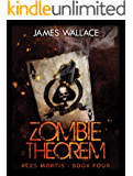 Zombie Theorem Book 4: Aces Mortis