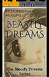 Beastly Dreams: The Bloody Dreams Series
