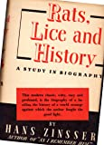 Rats, Lice and History. Being a study in biography, which, after twelve preliminary chapters indispensable for the preparation of the lay reader, deals with the life history of typhus