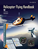 Helicopter Flying Handbook  (English Edition)