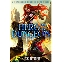 Hero's Dungeon: A Superhero Dungeon Core Novel (English Edition)