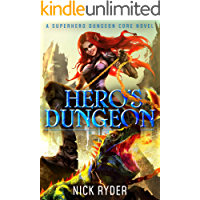 Hero's Dungeon: A Superhero Dungeon Core Novel