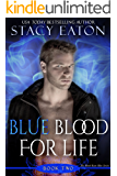 Blue Blood For Life: Book Two of the My Blood Runs Blue Series