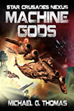Machine Gods (Star Crusades Nexus Book 2)